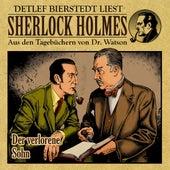 Der verlorene Sohn (Sherlock Holmes : Aus den Tagebüchern von Dr. Watson) by Sherlock Holmes