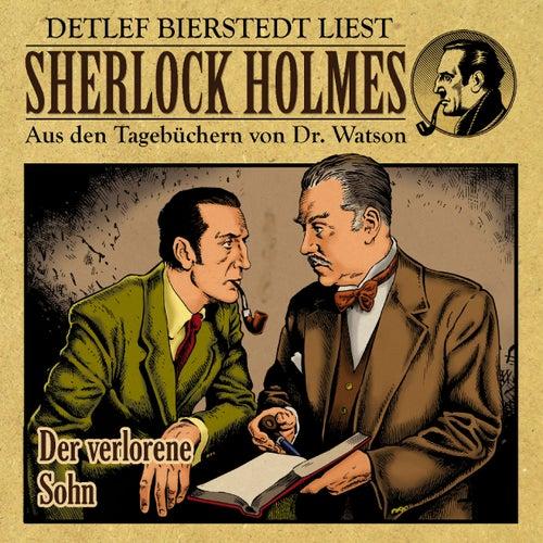 Der verlorene Sohn (Sherlock Holmes : Aus den Tagebüchern von Dr. Watson) von Sherlock Holmes