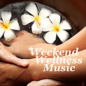 Weekend Wellness Music by Various Artists