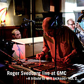 "Roger Svedberg live at GMC ""A tribute to Milt Jackson"" Vol. 2 by Roger Svedberg"