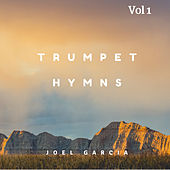 Trumpet Hymns Vol. 1 by Joel Garcia