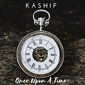 Once Upon a Time by Kashif