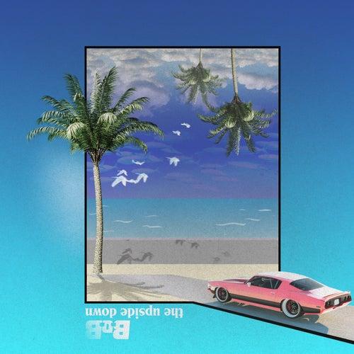 The Upside Down by B.o.B