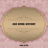 Our Royal Visitors von Dead Letter