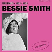 The Singles - 1923/1928, Vol. 7 (Digitally Remastered) by Bessie Smith