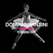 Perhaps (Dominic Santini Meets Doris Day) by Dominic Santini