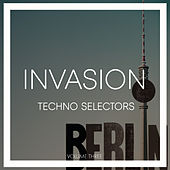 Invasion Techno Selectors, Vol. 3 von Various Artists