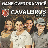 Gamer Over pra Você by Cavaleiros do Forró