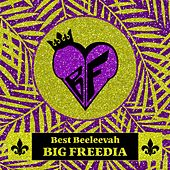 Best Beeleevah by Big Freedia