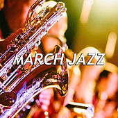 March Jazz by Various Artists