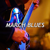 March Blues von Various Artists