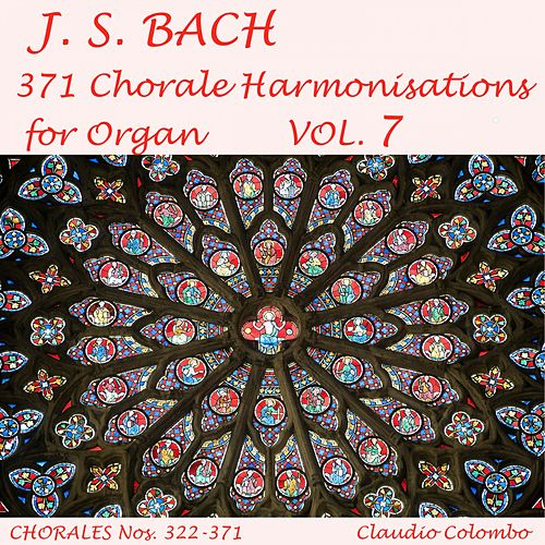 J.S. Bach: 371 Chorale Harmonisations for Organ, Vol. 7 by Claudio Colombo