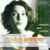 Die erträgliche Leichtigkeit des Scheins (Chanson - Jazz - Violine) de Cordula Wirkner
