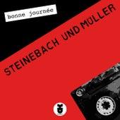 Bonne journée de Steinebach und Müller