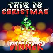 This Is Christmas Dinner by Various Artists