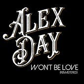 Won't Be Love (Remastered) by Alex Day