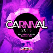Carnival 2018 (Best of Dance, House, Electro & EDM) - EP by Various Artists