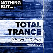 Nothing But... Total Trance Selections, Vol. 01 - EP de Various Artists