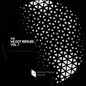 We Got Remixed, Vol. 7 - EP by Various Artists