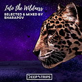 Into The Wildness II (Selected & Mixed by Sharapov) - EP by Various Artists