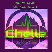 Hold On To Me by Chelle Martin