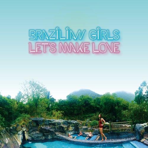 Let's Make Love by Brazilian Girls