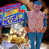 Chasing My Dream by Jay West
