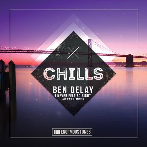 I Never Felt so Right (Airwax Remixes) by Ben Delay