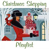 Christmas Shopping Playlist von Various Artists