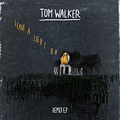 Leave a Light On (Remix EP) by Tom Walker