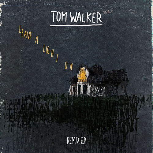 Leave a Light On (Remix EP) de Tom Walker
