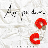 Are You Down de Timeflies