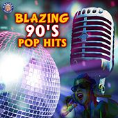 Blazing 90s Pop Hits by Various Artists