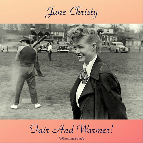 Fair And Warmer! (Remastered 2018) by June Christy