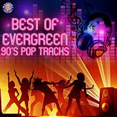 Best of Evergreen 90s Pop Tracks by Various Artists