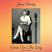 Gone For The Day (Remastered 2018) by June Christy