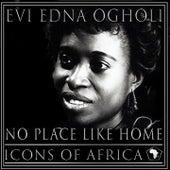 No Place Like Home by Evi-Edna Ogholi