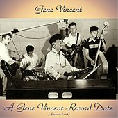 A Gene Vincent Record Date (Remastered 2018) by Gene Vincent