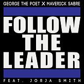 Follow The Leader van George the Poet and Maverick Sabre