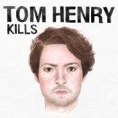 Tom Henry Kills by tomhenry