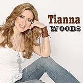 Tianna Woods by Tianna Woods