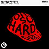 Oh So Hard, Pt. 2 - EP by Various Artists