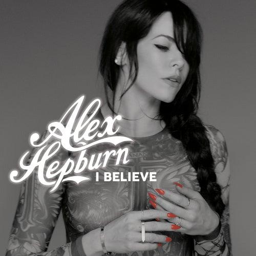 I Believe by Alex Hepburn