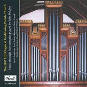 The 1887 Hill Organ at Godalming Parish Church: Music Through Four Centuries Played by John Belcher by John Belcher