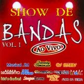 Show de Bandas Ao Vivo 1, Vol. 1 de Various Artists