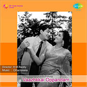 Vaazhkkai Oppandam (Original Motion Picture Soundtrack) de Various Artists