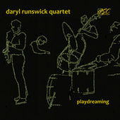 Playdreaming by Daryl Runswick Quartet