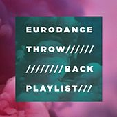 Eurodance Throw-Back Playlist by Various Artists