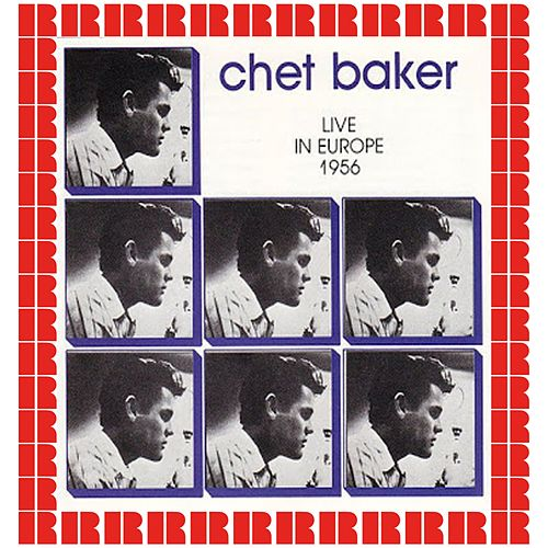 Live In Europe 1956 (Hd Remastered Edition) de Chet Baker