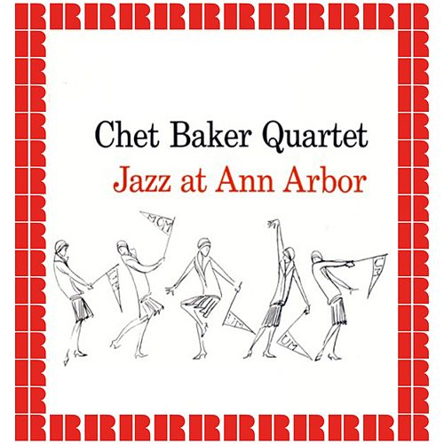 Jazz At Ann Arbor (Expanded Edition) (Hd Remastered Edition) de Chet Baker